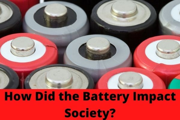 How Did the Battery Impact Society
