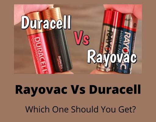 Rayovac Vs Duracell: Which One Should You Get?