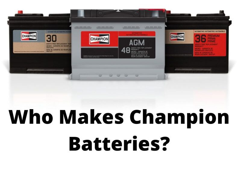 Who Makes Champion Batteries?
